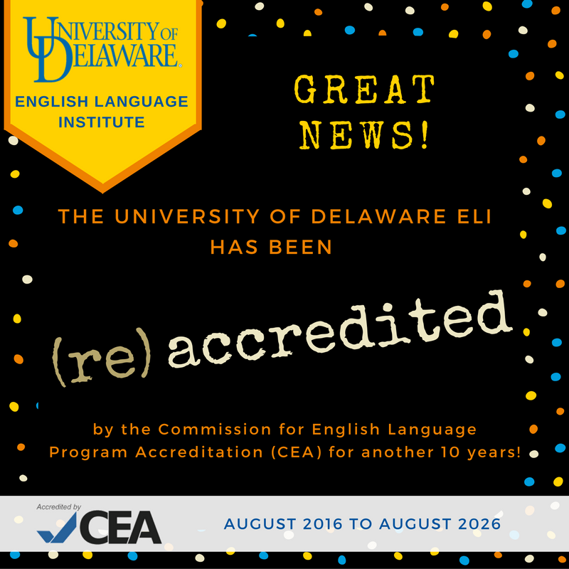 The University of Delaware ELI has been re-accredited by CEA!