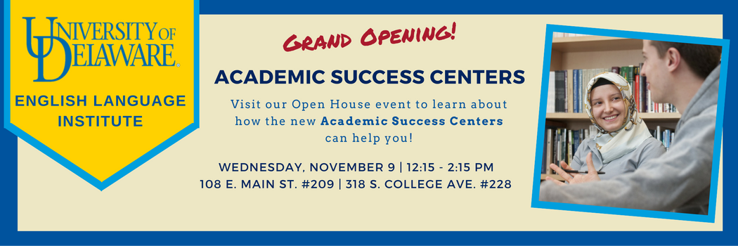 You are invited to the grand opening of the ELI's Academic Success Centers!