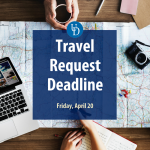 Travel request deadline: Friday, April 20