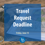 Map, camera and compass on wooden table with text overlay: Travel Request Deadline, June 15, 2018