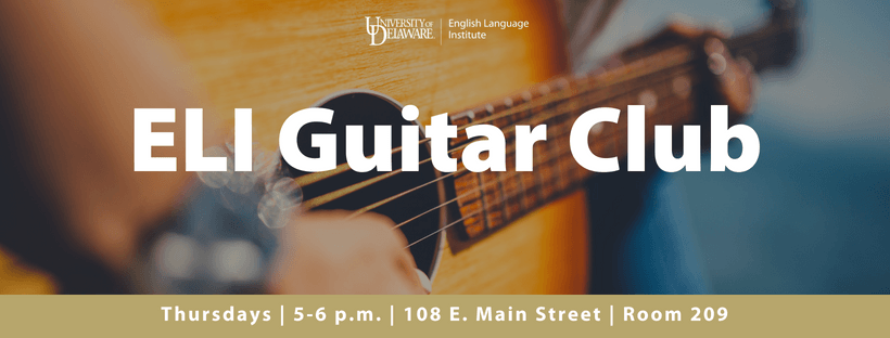 ELI Guitar Club. Thursdays, 5-6 p.m., 108 E. Main Street, Room 209. Photo of person playing a guitar in warm light.