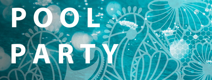 Pool Party over photo of aqua water with bokeh and organic overlay of paisley-like shapes