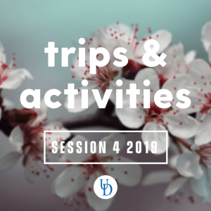 trips and activities for session 4 2019