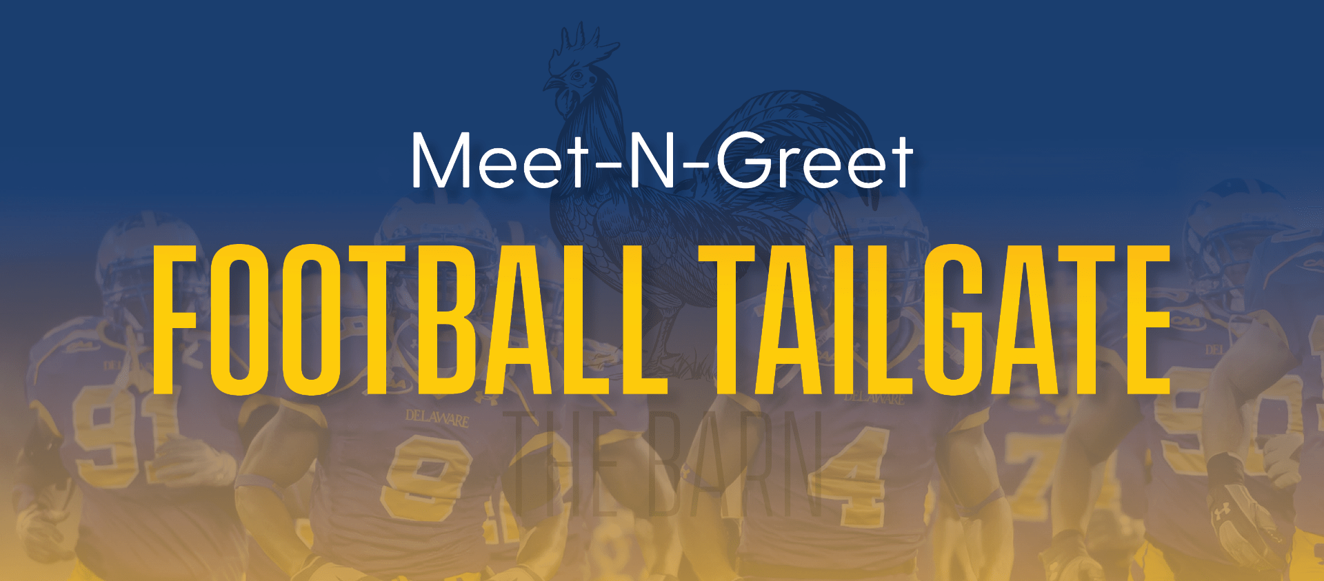 UD Fightin' Blue Hens football taking the field with text overlay: Meet-N-Greet Football Tailgate.