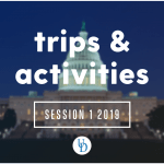U.S. Capitol building at night with text overlay: Trips and activities for Session 1 2019