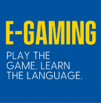E-Gaming. Play the game. Learn the Language.