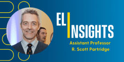 "This graphic features a head shot of Assistant Professor R. Scott Partridge. To Partridge's right is text that reads, ""ELI Insights With Assistant Professor R. Scott Partridge."""