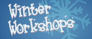 Winter Workshops