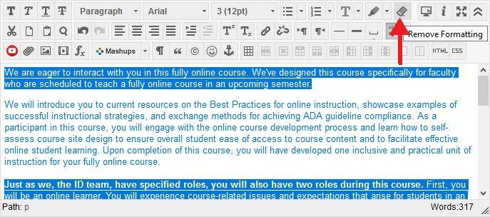 expand the text editor, highlight the text, and use the clear formatting button