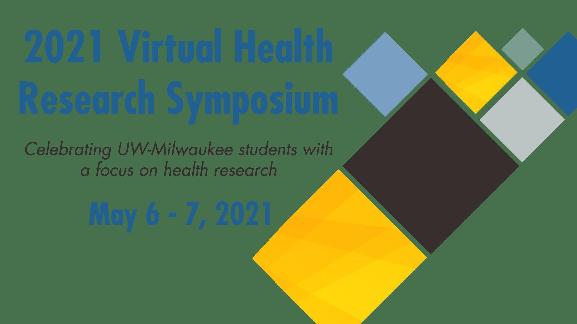 2021 Virtual Health Research Symposium May 6-7 2021