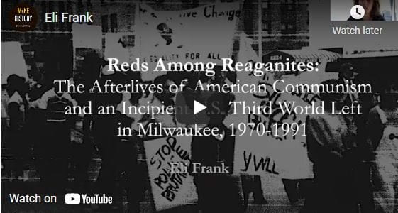 """""""Reds Among Reaganites: The Afterlives of American Communism and an Incipient U.S. Third World Left in Milwaukee, 1968-1991"""""""