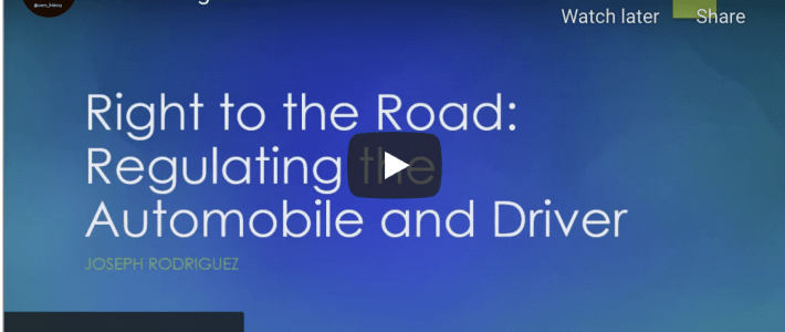 """""""Right to the Road: Regulating the Automobile and Driver"""""""