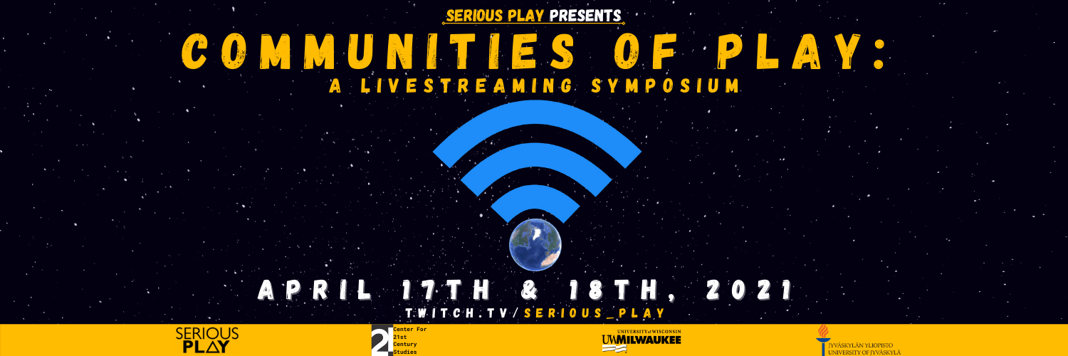 Communities of Play announcement banner. Livestreaming symposium dates: April 17-18, 2021, broadcasted on twitch.tv/serious_play.