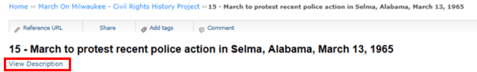 """View Description option in emphasis box under """"15 - March to protest recent police action in Selma, Alabama, March 13, 1965"""""""