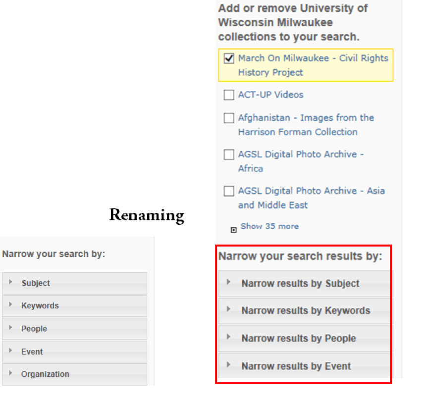 "Two interface option: first uses less specific labels: ""Narrow your search by:"" with options Subject, Keywords, People, Event, and Organization. Second renames labels with more specific wording: ""Narrow your search results by: Narrow results by Subject, Narrow results by Keywords, Narrow results by People, Narrow results by Event"""