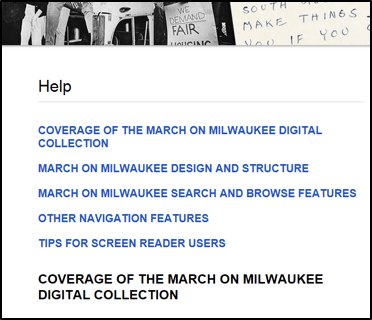 Example of Help page featuring list of links including Coverage of the March on Milwaukee Digital Collection, March on Milwaukee Design and Structure, March on Milwaukee Search and Browse Features, Other Navigation Features, and Tips for Screen Reader Users