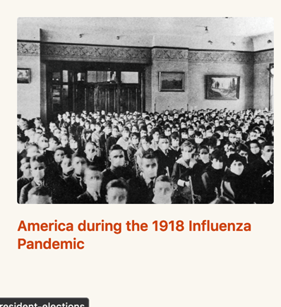 """Image of large group of individuals wearing surgical masks in a room with the heading """"America during the 1918 Influenza Pandemic"""" but without alt text or other meaningful labels"""