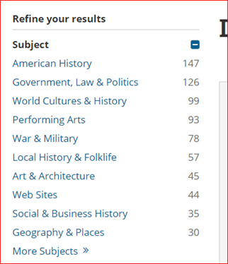 Example of Refine your results options from Library of Congress that uses common language: American History; Government, Law & Politics; World Cultures & History; Performing Arts; War & Military; Local History & Folklife; Art & Architecture; Web Sites; Social & Business History; and Geography & Places