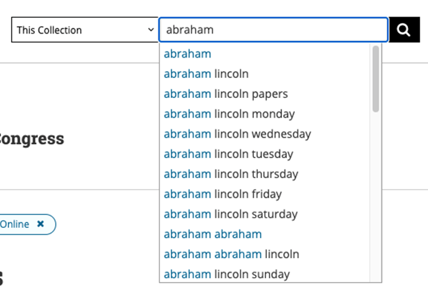 """Auto-completion suggestions for term typed into search bar (""""abraham""""), includes suggestions """"abraham lincoln"""", """"abraham lincoln papers"""", and """"abraham lincoln monday"""""""