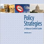 Policy Strategies: a Tobacco Control Guide, Winter 2014