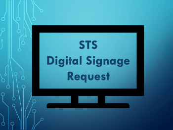 STS Digital Signage Request