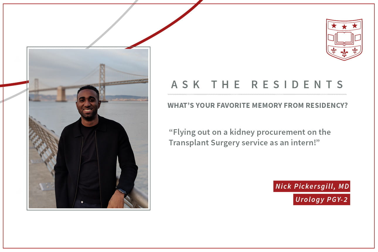 "When asked what's your favorite memory from residency, Nick Pickersgill, PGY2 Urology resident says, ""Flying out on a kidney procurement on the Transplant Surgery service as an intern!"""