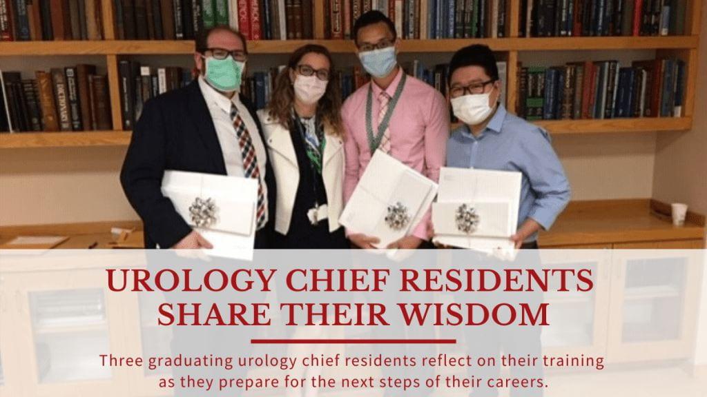 Urology Chief Residents Share Their Wisdom