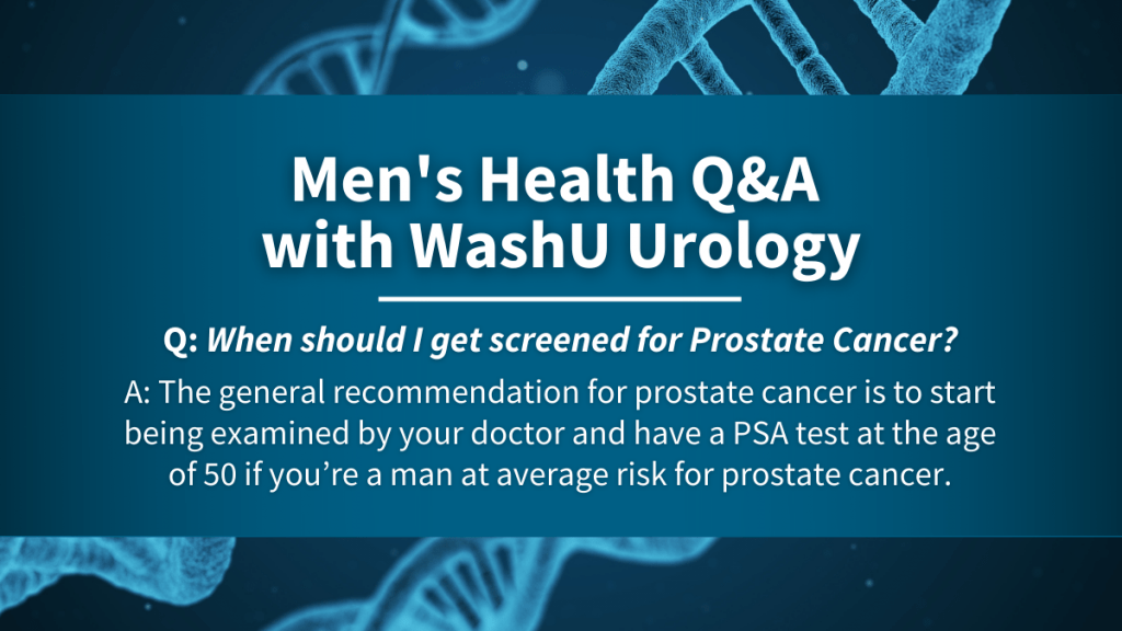 When to Get Screened for Prostate Cancer