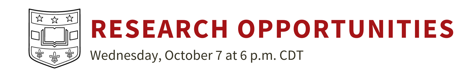 A virtual open house dedicated to research opportunities. The session is scheduled for Wednesday, October 7, at 6:00 p.m. CDT.