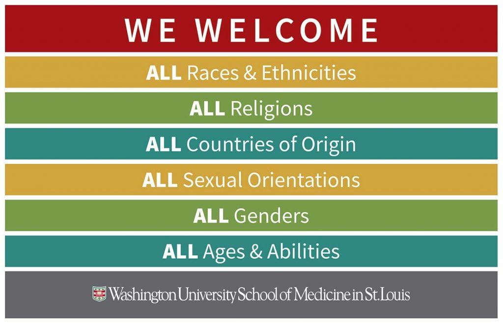 Colorful graphic with WashU Med logo that states: We welcome all races and ethnicities; all religions; all countries of origin; all sexual orientations; all genders; all ages and abilities