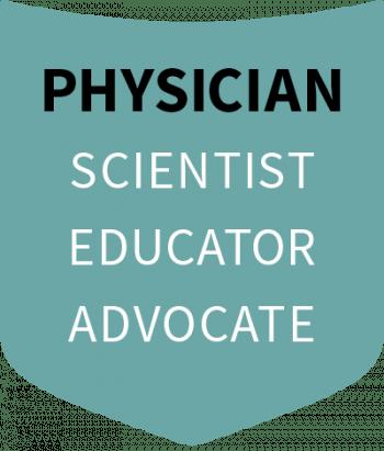 Physician: Scientist, Educator, Advocate