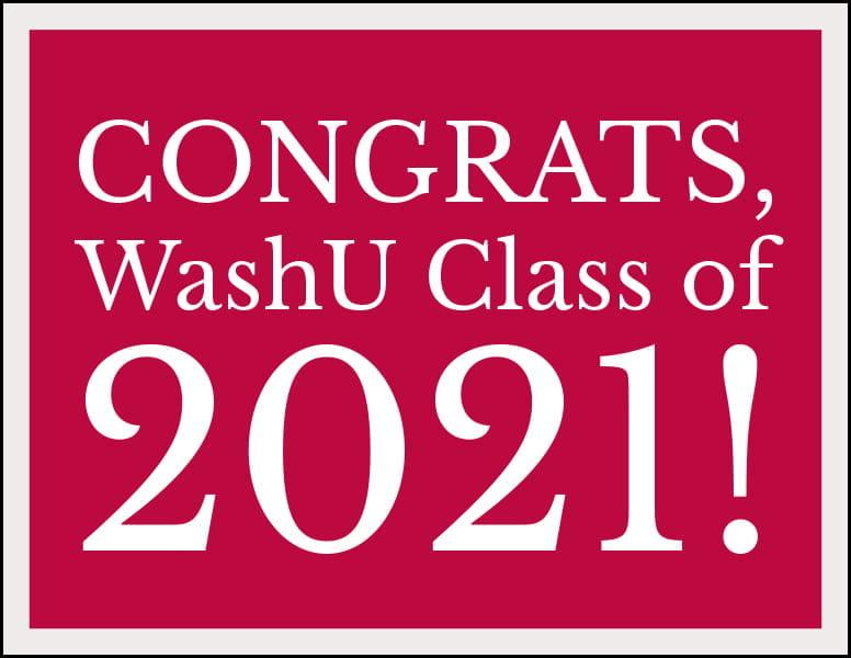 Congratulations, WashU Class of 2021! sign