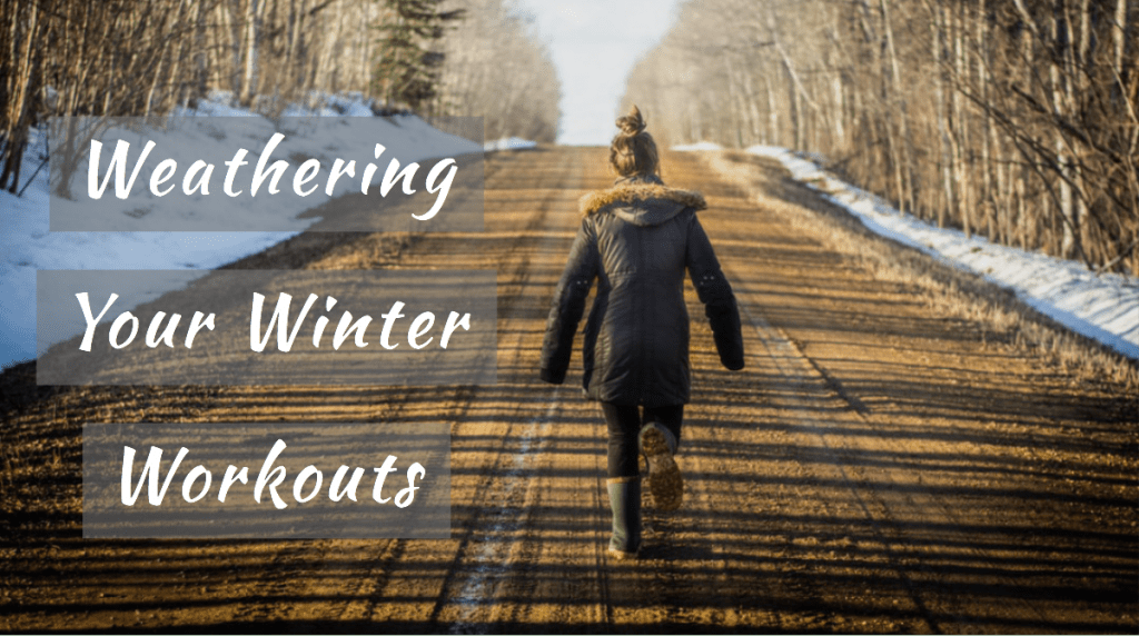 Tips for Weathering Your Winter Workouts