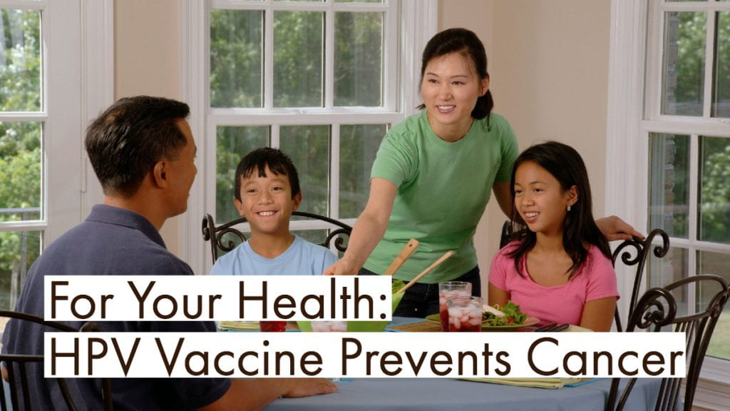 For Your Health: HPV Vaccine Prevents Cancer