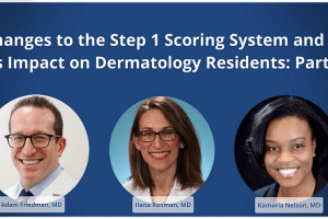 Changes to the Step 1 Scoring System and Impact on Dermatology Residents