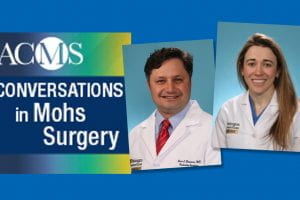 Conversations in Mohs Surgery- ACMS Podcast