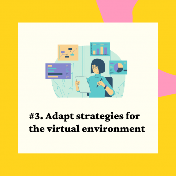 Lesson 3. Adapt strategies for the virtual environment
