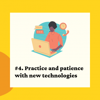 Lesson 4. Practice and patience with new technologies