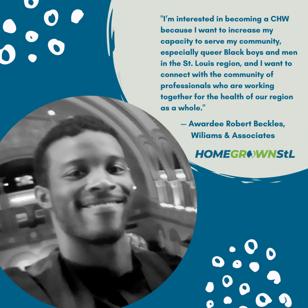 "Robert Beckles [Williams & Associates] Quote – ""I'm interested in becoming a CHW because I want to increase my capacity to serve my community, especially queer Black boys and men in the St. Louis region, and I want to connect with the community of professionals who are working together for the health of our region as a whole."""