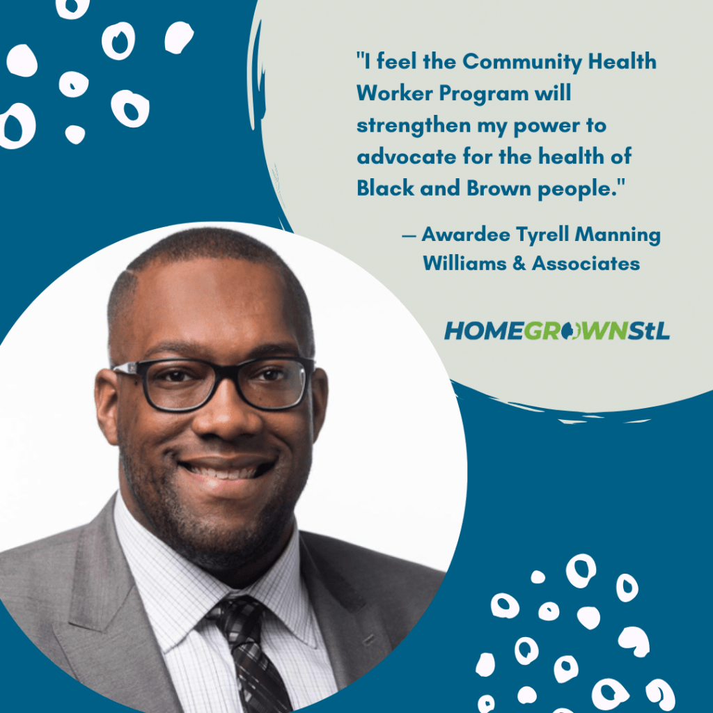 "Tyrell Manning [Williams & Associates] Quote – ""I feel the Community Health Worker Program will strengthen my power to advocate for the health of black and brown people."""