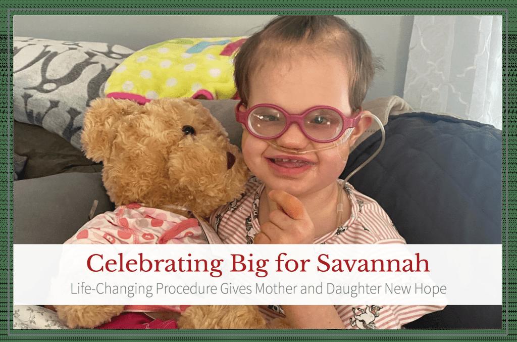 Celebrating Big for Savannah