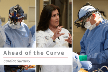 """Three images of WashU Cardiac Surgery faculty (from left to right) Muhammad Faraz Masood, MD, Puja Kachroo, MD, and Ralph Damiano, Jr., MD, with text overlay that reads """"Ahead of the Curve Cardiac Surgery."""""""