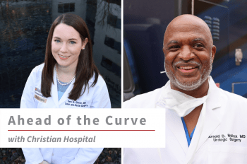 """Two images of WashU faculty (from left to right) Kerri Ohman, MD, and Arnold Bullock, MD, with text overlay that reads """"Ahead of the Curve with Christian Hospital."""""""
