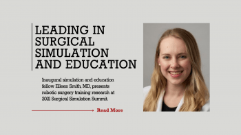 Inaugural Simulation and Education Fellow Eileen Smith, MD, presents research at Surgical Simulation Summit.