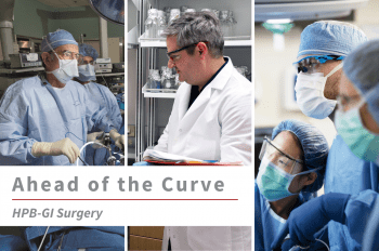"""Three images of WashU HPB-GI faculty (from left to right) Steven Strasberg, MD, David DeNardo, PhD, and Dominic Sanford, MD, MPHS, with surgical team, with text overlay that reads """"Ahead of the Curve HPB-GI Surgery."""""""