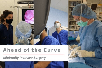 """Three images of WashU MIS faculty (from left to right), Francesca Dimou, MD, MS, with residents in the WISE Center, Sara Holden, MD, and Arnab Majumder, MD, and Michael Brunt, MD, with text overlay that reads """"Ahead of the Curve Minimally Invasive Surgery."""""""