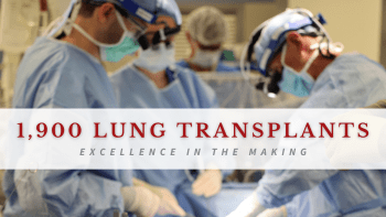 """Photo of surgeons in operating room with text overlay that reads """"1,900 lung transplants excellence in the making"""""""