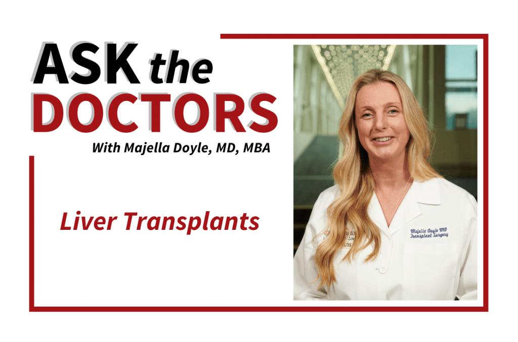 Ask the Doctors: Adult Liver Transplant