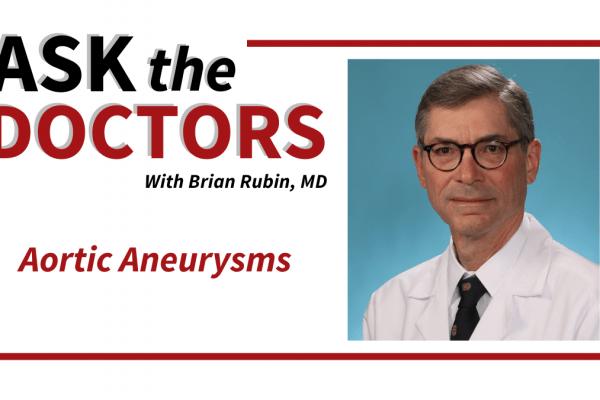 Ask the Doctors: Aortic Aneurysms and Repair