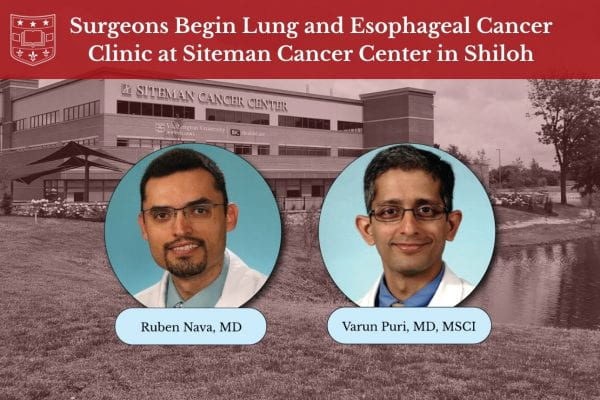 Surgeons Begin Lung and Esophageal Cancer Clinic at Siteman Cancer Center in Shiloh